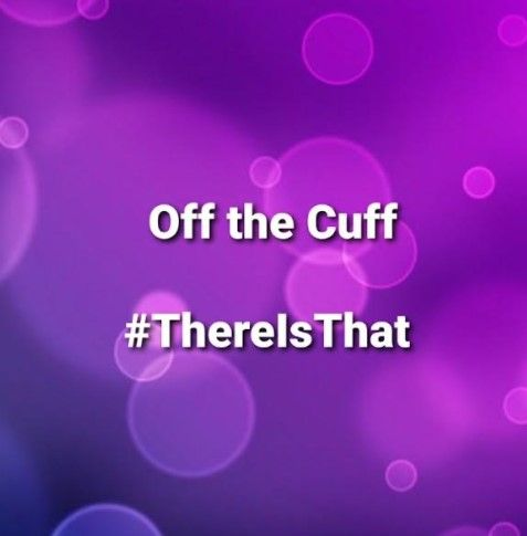 Ep 19 Off The Cuff