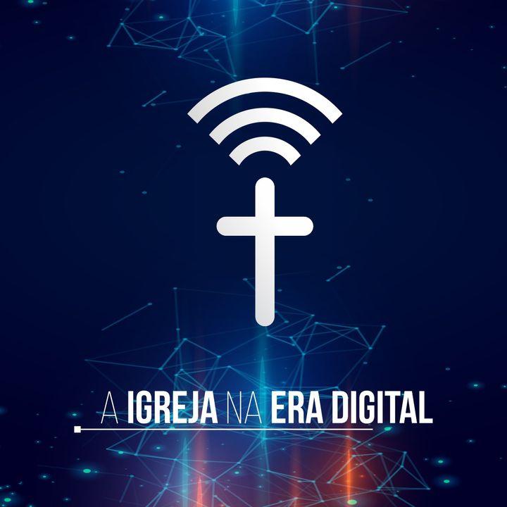 A Igreja na Era Digital