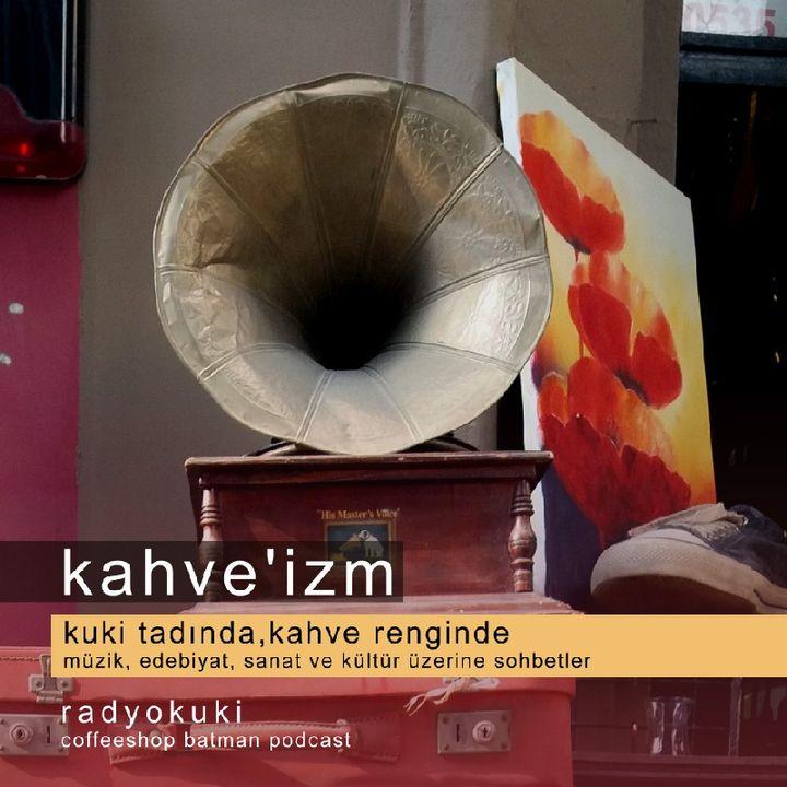 Radyo Kuki - Kahveizm 5
