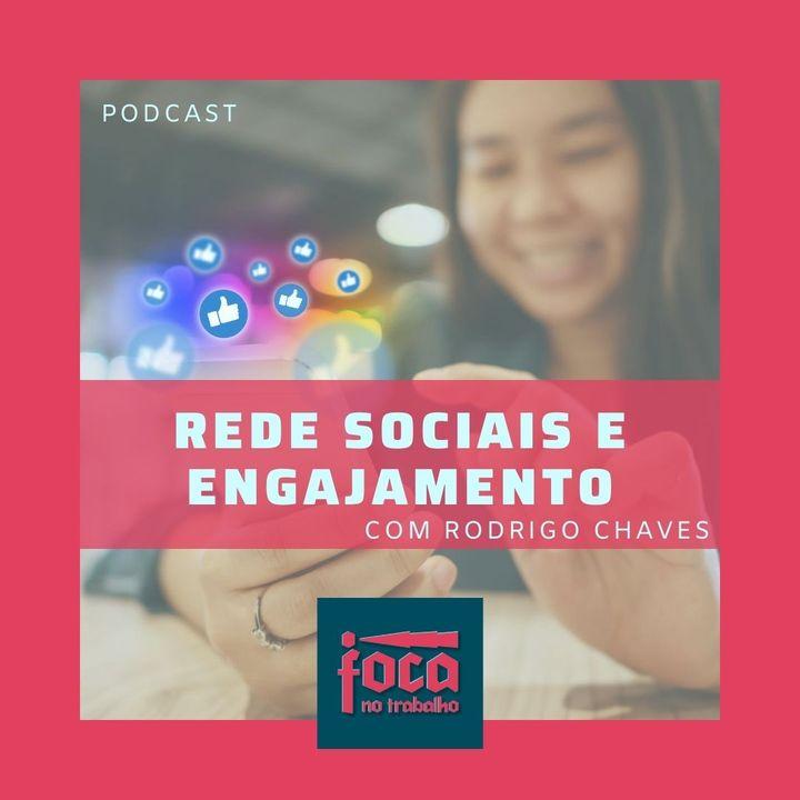 #31 - Redes Sociais e Engajamento (Com Rodrigo Chaves)