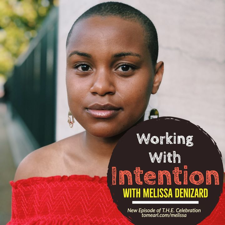 Working With Intention with Melissa Denizard