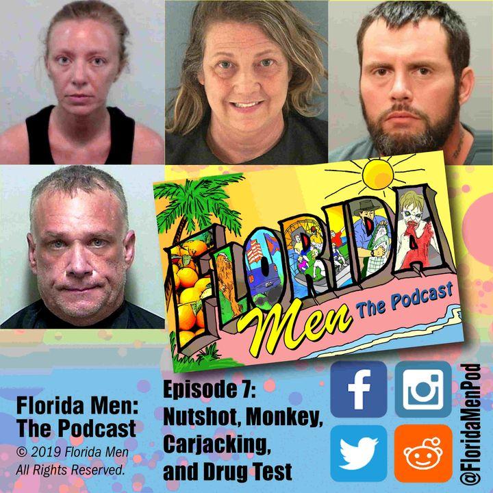 E007 - Nutshot, Monkey, Carjacking, and Drug Test