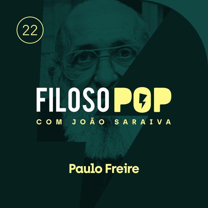 FilosoPOP 022 - Paulo Freire