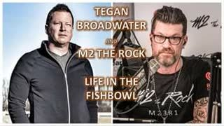 LIFE IN THE FISHBOWL - Tegan Broadwater LIVE on M2 The Rock