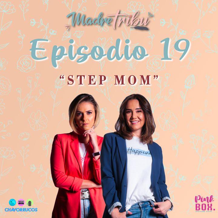 "Ep 19 ""Step Mom"""