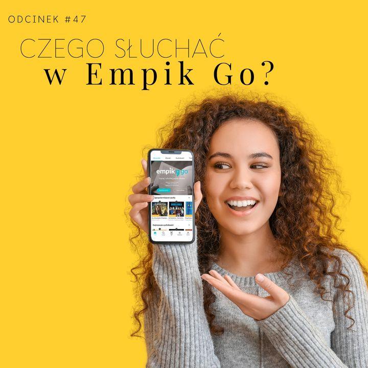 #47 Czego słuchać w Empik Go?