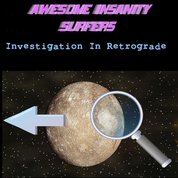 Investigation In Retrograde
