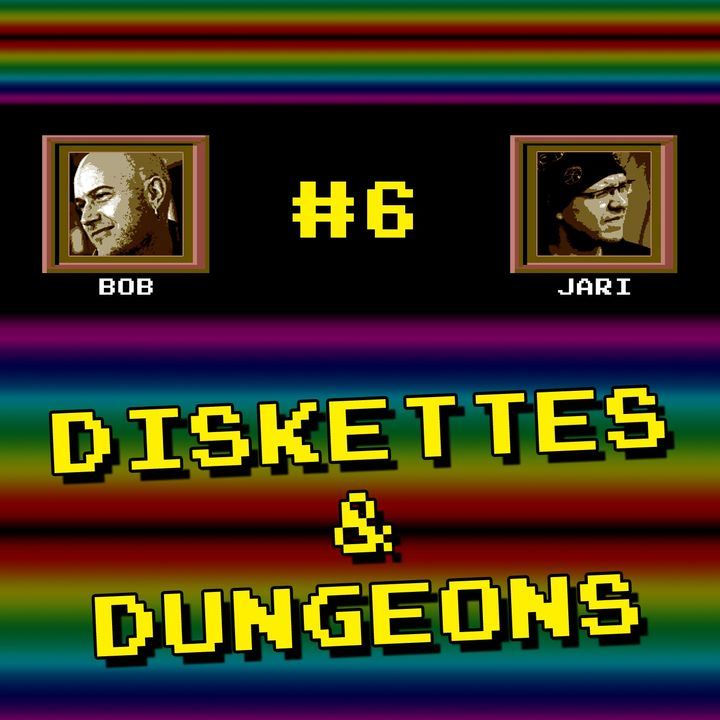 """Episode #6 - """"Diskettes & Dungeons"""""""