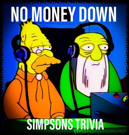 No Money Down Podcast (Simpsons Trivia)