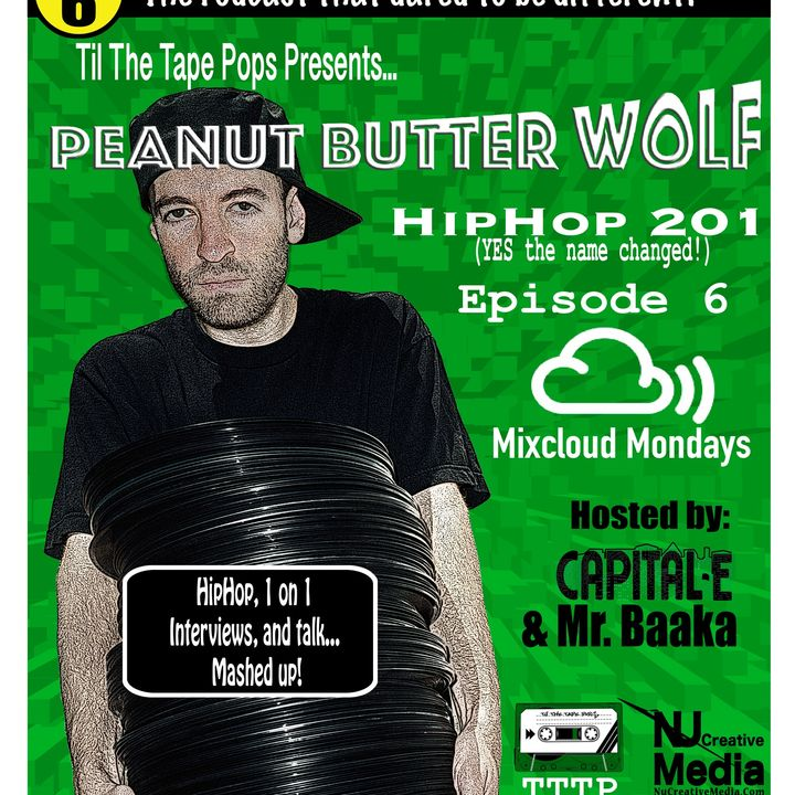 Til The Tape Pops! | HipHop 201: Peanut Butter Wolf Eps 6