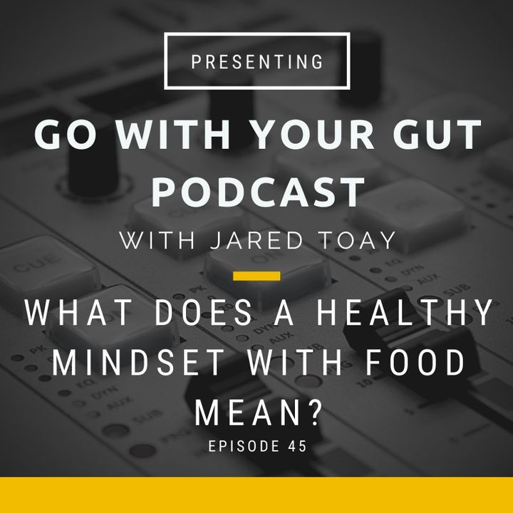 What Does A Healthy Mindset With Food Mean?
