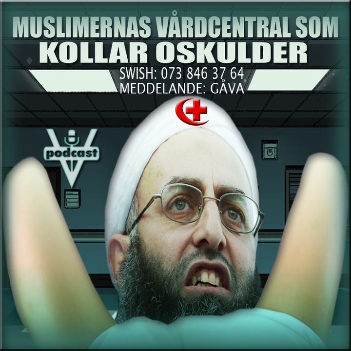MUSLIMERNAS VÅRDCENTRAL SOM KOLLAR OSKULDER