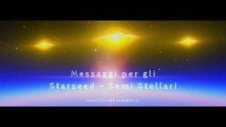 Messaggi per gli Starseed - Semi Stellari dell'Equipaggio di Terra