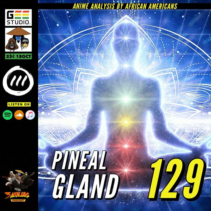 Issue #129: Pineal Gland