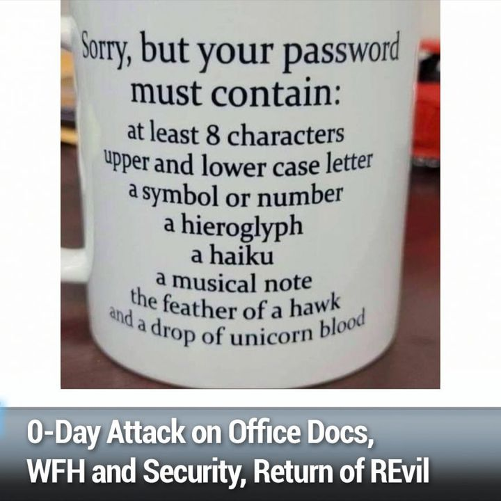 SN 836: The Mēris Botnet - 0-Day Attack on Office Docs, WFH and Security, Return of REvil