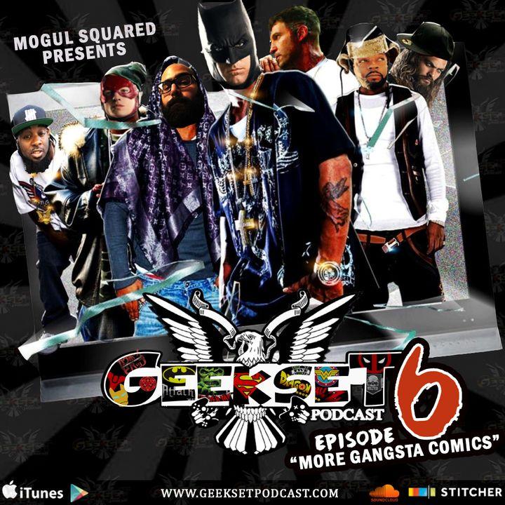 GeekSet: Episode 6: More Gangsta Comics
