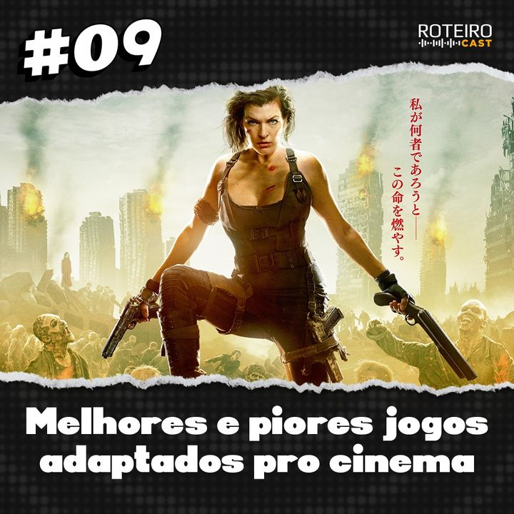 #09 - Melhores e piores jogos adaptados pro cinema