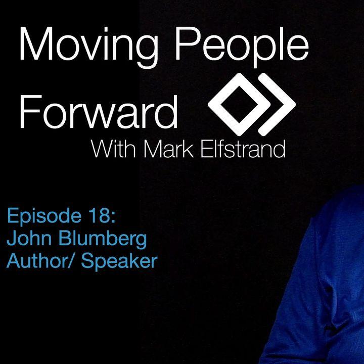 Moving People Forward S1 E18 Guest John Blumberg