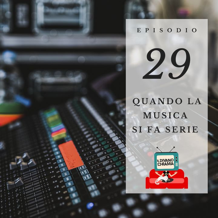 Puntata 29 - Quando la musica si fa serie