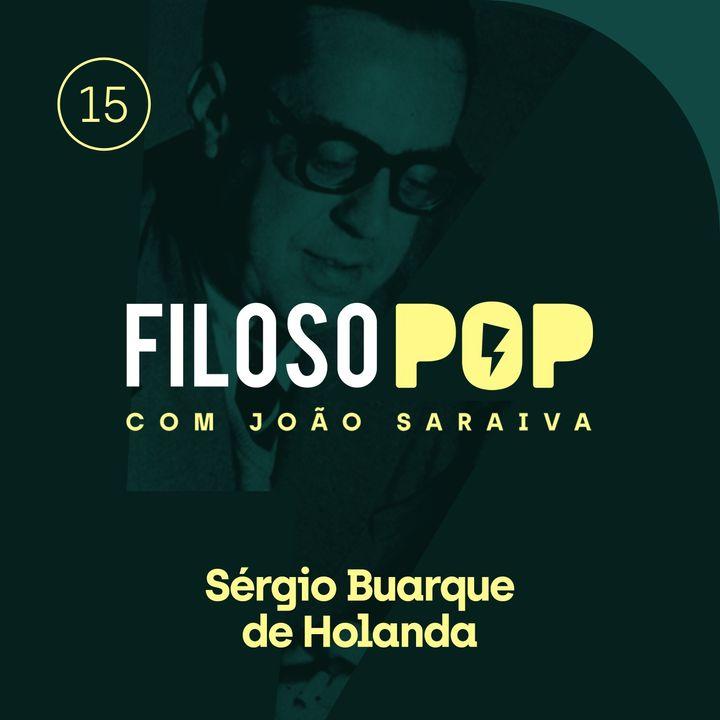 FilosoPOP 015 - Sérgio Buarque de Holanda
