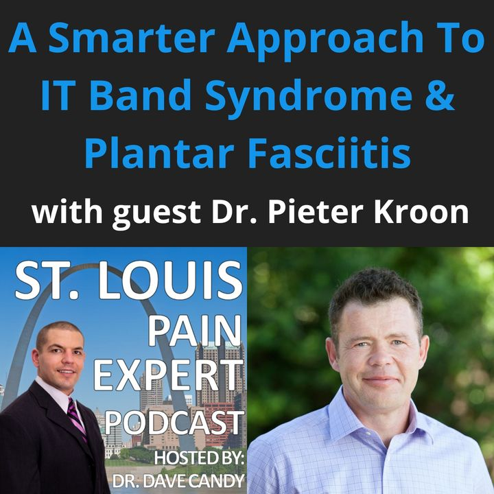A Smarter Approach To IT Band Syndrome & Plantar Fasciitis with guest Pieter Kroon