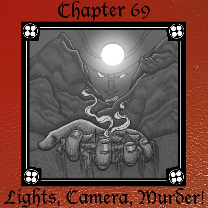 Chapter 69: Lights, Camera, Murder!