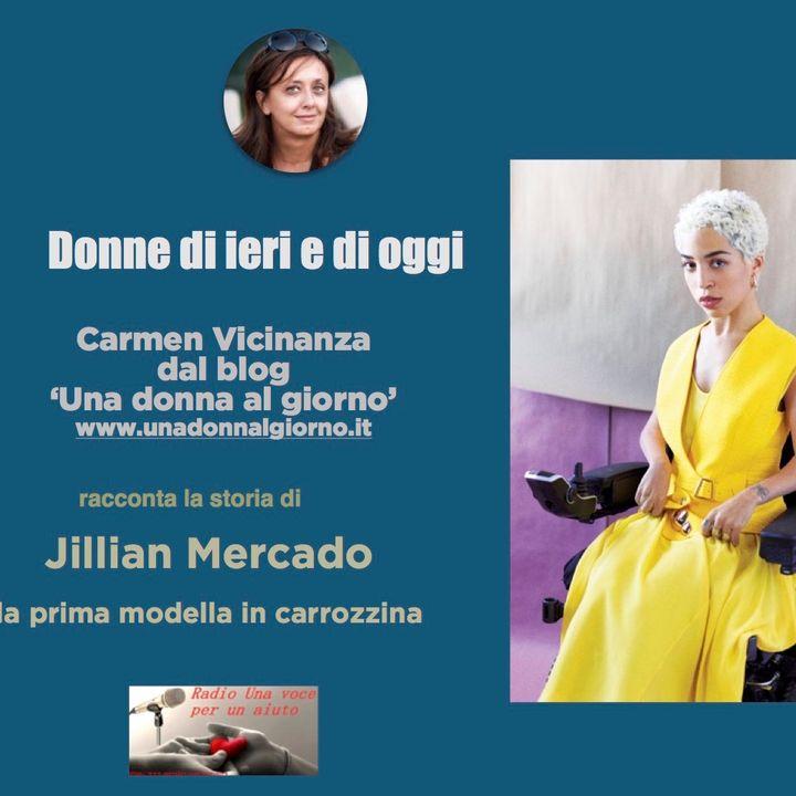 RUBRICA DONNE DI IERI E DI OGGI: JILLIAN MERCADO modella latina disabile