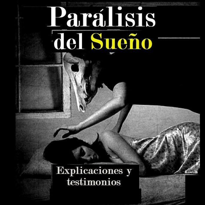 parálisis del Sueño, Causas y Testimonios
