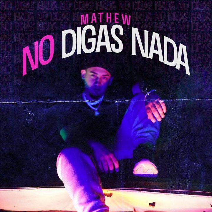 Mathew - No Digas Nada