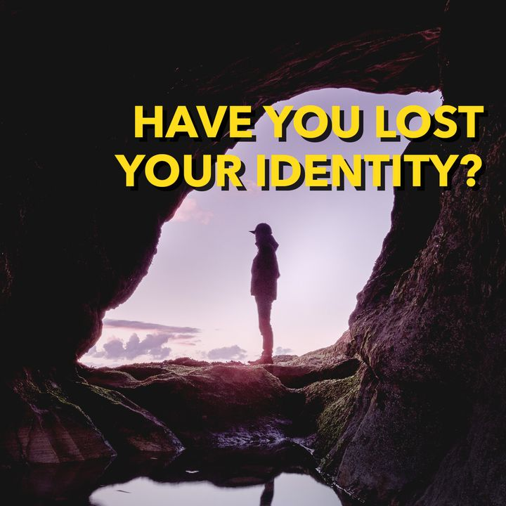 Have You Lost Your Personal Identity? [Ep. 564]
