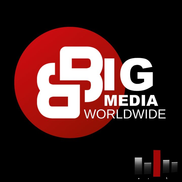 BIG MEDIA WORLDWIDE PRESENTS ...