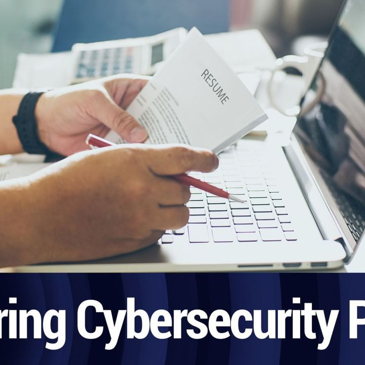 Hiring Better Cybersecurity Professionals   TWiT Bits