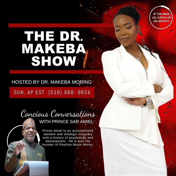 THE DR. MAKEBA SHOW, HOSTED BY DR. MAKEBA MORING - MAY 24