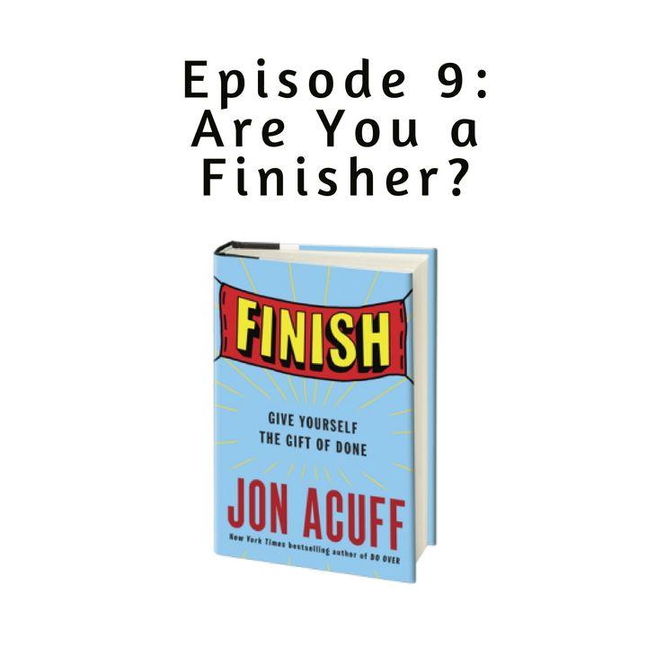 Ep 9:  Finish by Jon Acuff