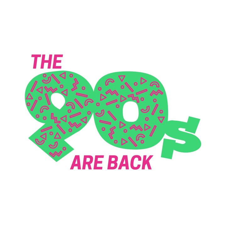 The 90s Are Back!