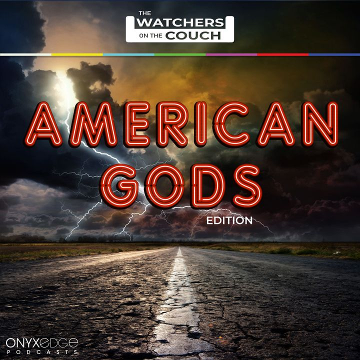 Watchers on the Couch: American Gods