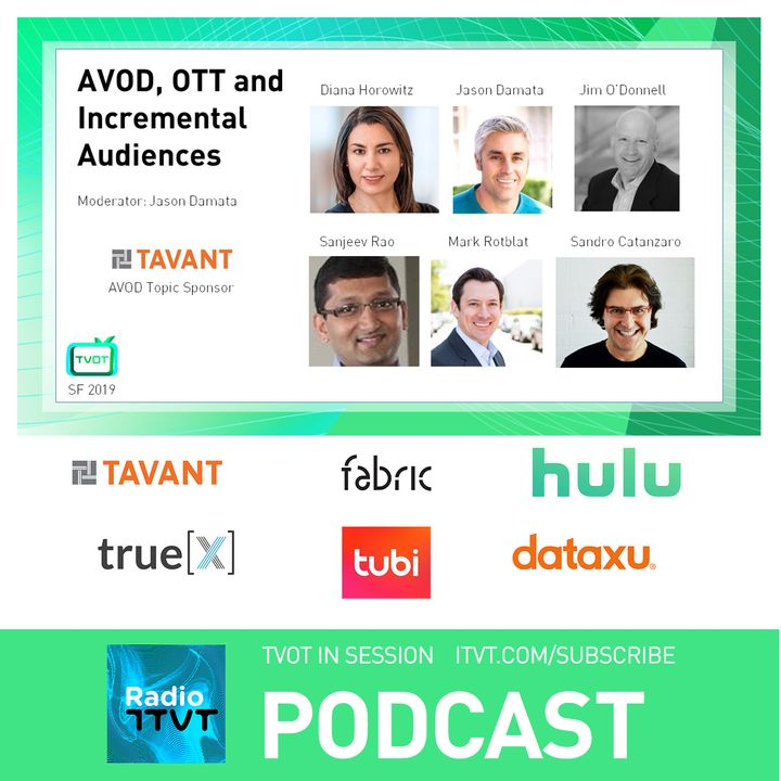 "Radio ITVT: ""AVOD, OTT and Incremental Audiences"" at TVOT SF 2019"
