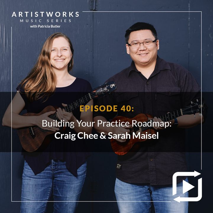 Building Your Practice Roadmap: Craig Chee & Sarah Maisel