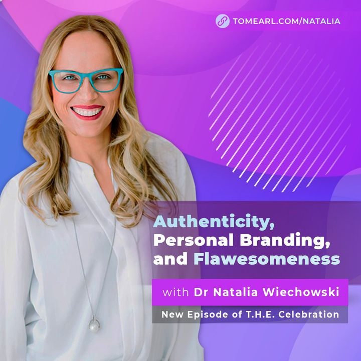 Authenticity, Personal Branding, and Flawesomeness with Dr. Natalia Wiechowski