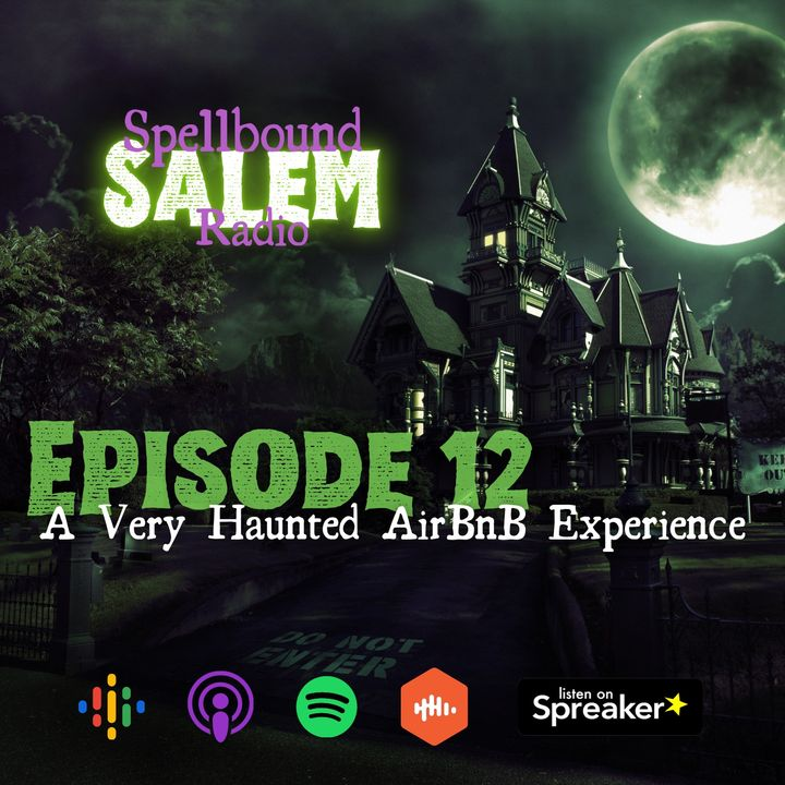 E12: A Very Haunted AirBnB Experience