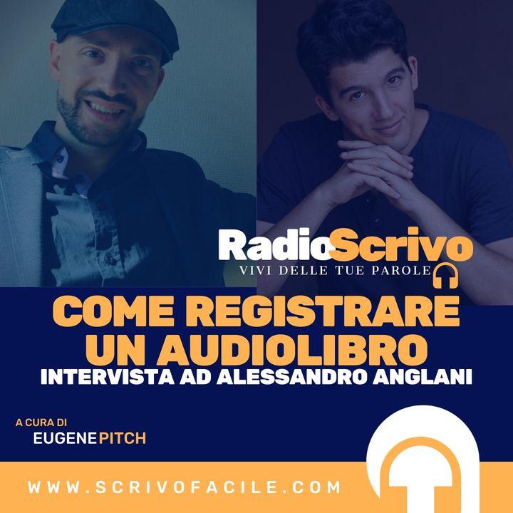 Come registrare un audiolibro - Intervista ad Alessandro Anglani