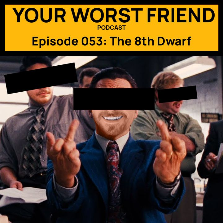 Episode 053: The 8th Dwarf