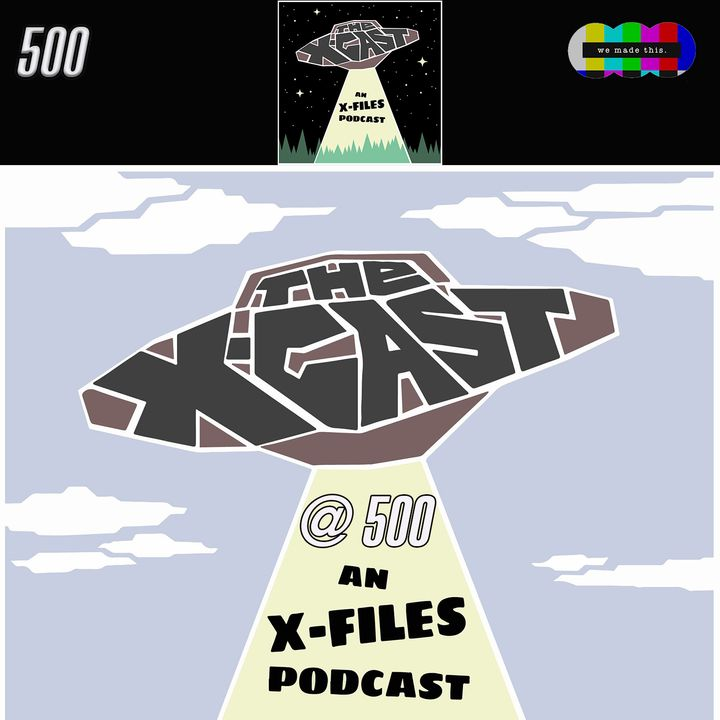 500. 5 Years and 500 Episodes: The X-Cast LIVE Special