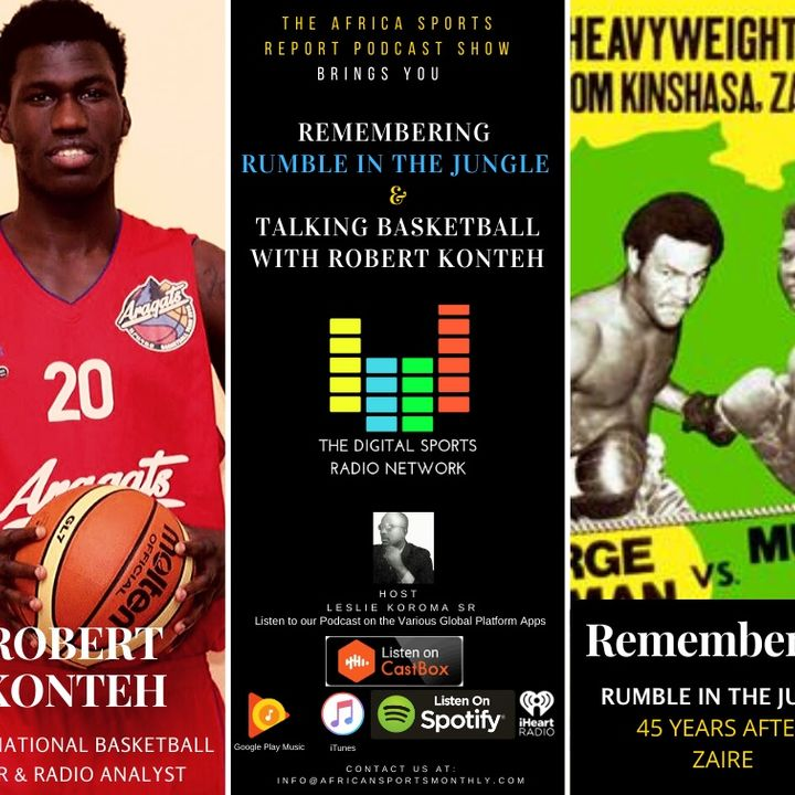 Remembering RUMBLE IN THE JUNGLE & Talking Basketball with Robert Konteh