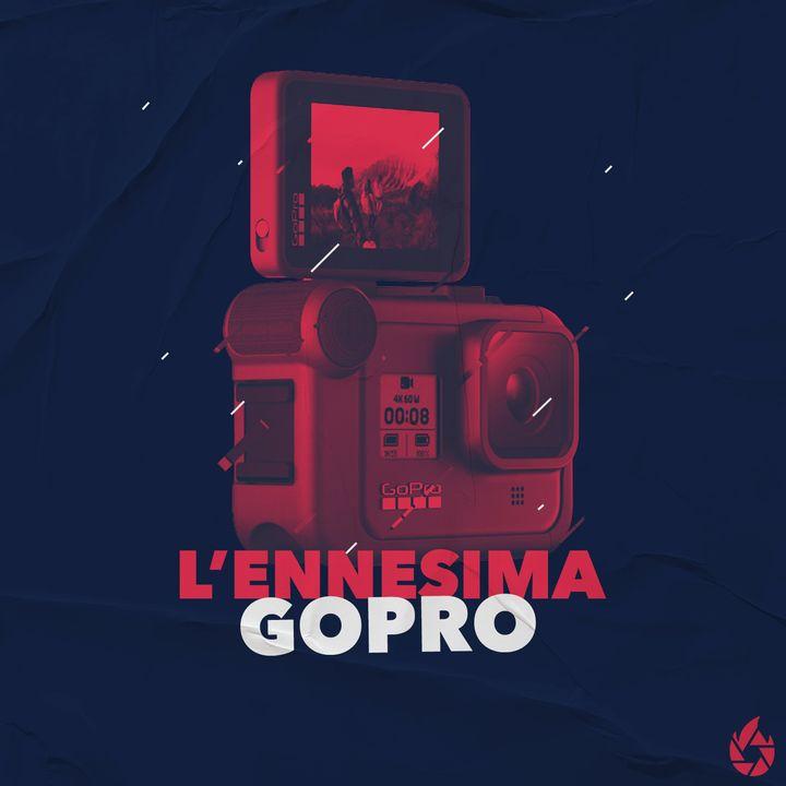 L'ennesima GOPRO