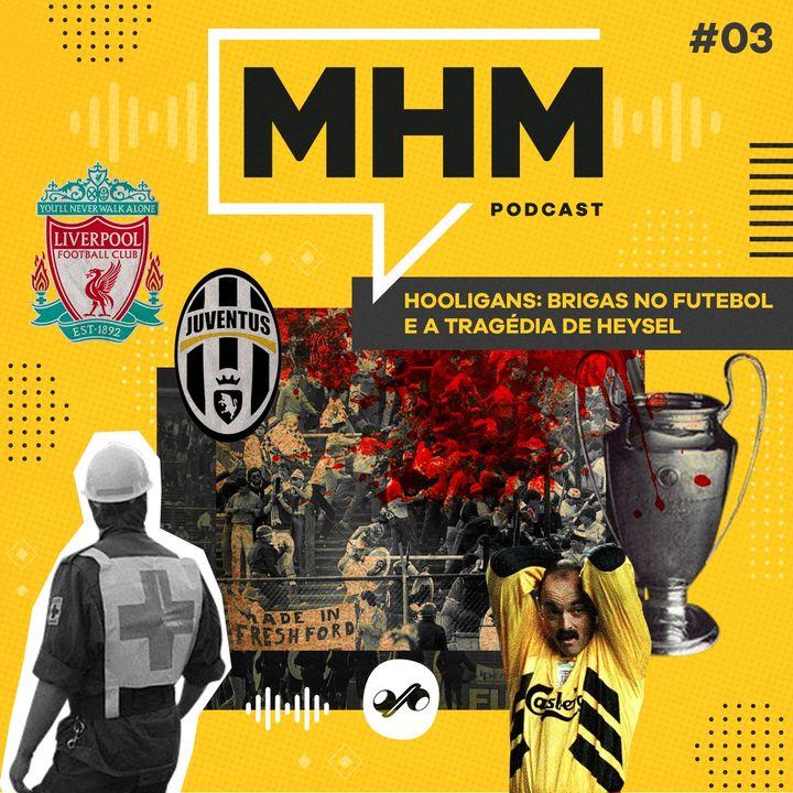 Hooligans: Brigas no futebol e a Tragédia de Heysel