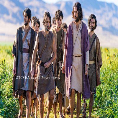 The Top 10 Commandments of Jesus #10 Make Disciples