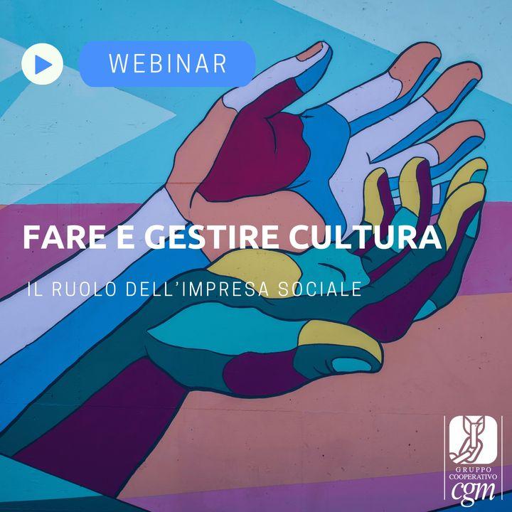 Fare e Gestire cultura: il ruolo dell'impresa sociale [webinar 2 luglio]