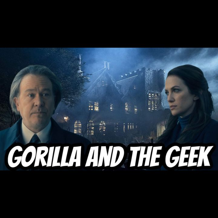 Haunting of Hill House Discussion - Gorilla and The Geek Episode 32