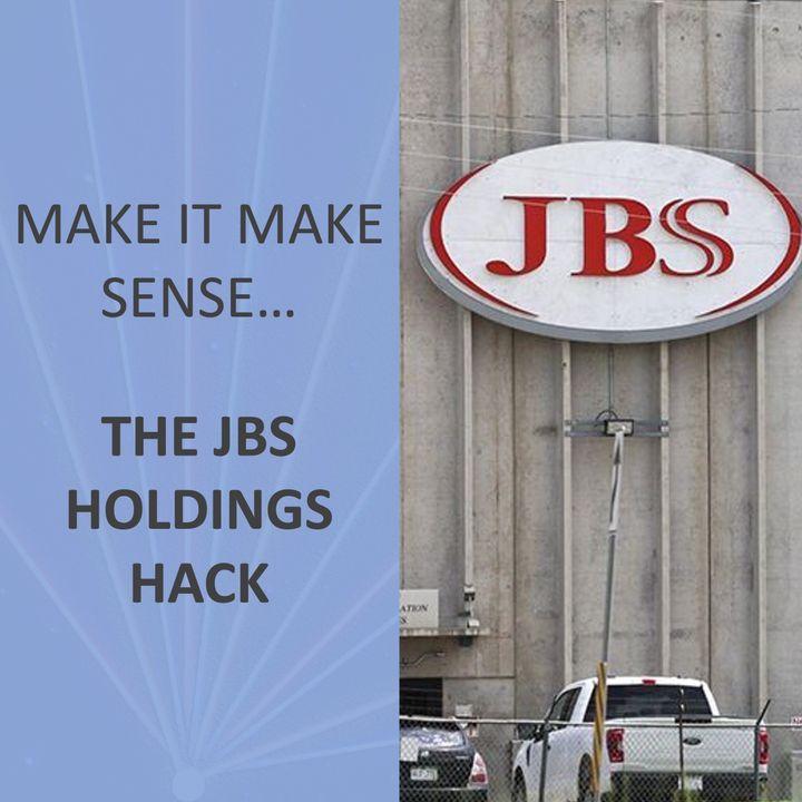 Make it make sense... the JBS Holdings Hack